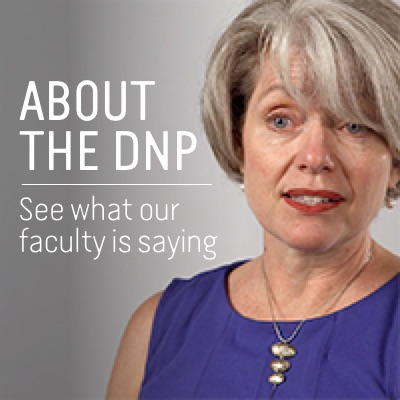 See what our faculty has to say about the DNP program